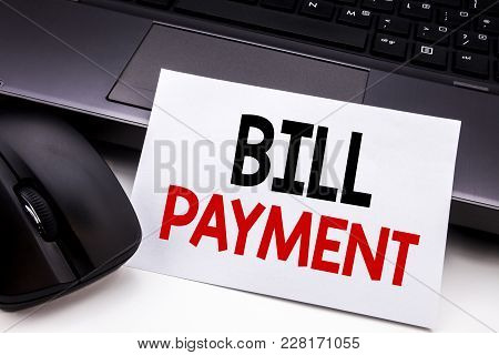Conceptual Hand Writing Text Caption Inspiration Showing Bill Payment. Business Concept For Billing