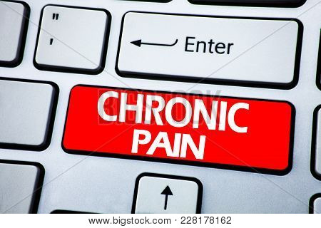 Handwriting Announcement Text Showing Chronic Pain. Business Concept For Feeling Bad Ill Care Writte