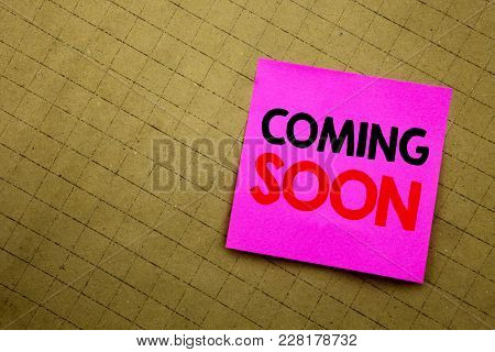Handwritten Text Caption Showing Coming Soon. Business Concept Writing For Under Construction Writte