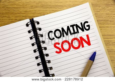 Word, Writing Coming Soon. Business Concept For Under Construction Written On Notepad With Space On