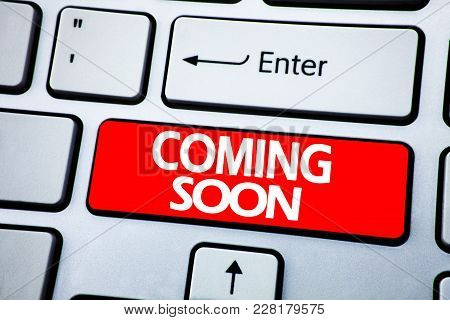 Handwriting Announcement Text Showing Coming Soon. Business Concept For Under Construction Written O