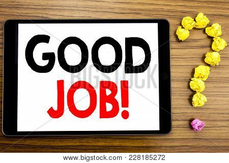 Writing Text Showing Good Job. Business Concept For Success Appreciation Written On Tablet Computer