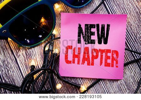 Hand Writing Text Caption Showing New Chapter. Business Concept For Starting New Future Life Written