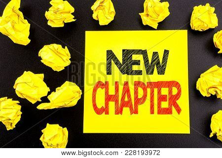 Conceptual Hand Writing Text Showing New Chapter. Business Concept For Starting New Future Life Writ