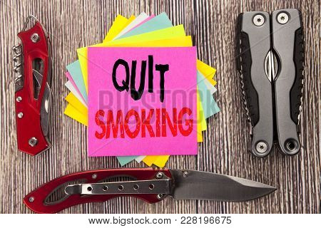 Writing Text Showing Quit Smoking. Business Concept For Stop For Cigarette  Written On Wooden Backgr