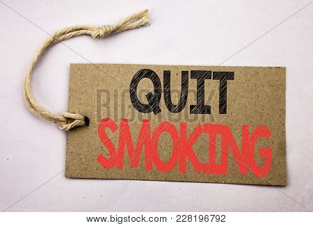 Hand Writing Text Caption Inspiration Showing Quit Smoking. Business Concept For Stop For Cigarette