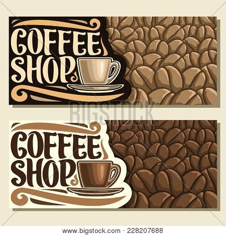Vector Banners For Coffee Shop With Copy Space, Original Brush Typeface For Title Word Coffee Shop,