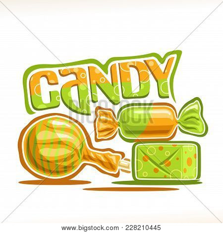 Vector Poster For Candy, 3 Wrapped Sweets In Yellow And Green Plastic Package, Original Font For Wor