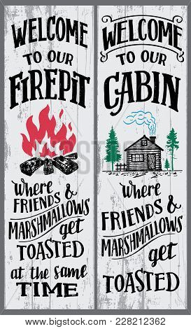 Welcome To Our Firepit And Cabin Signs Set. Where Friends And Marshmallows Get Toasted. Hand-drawn T