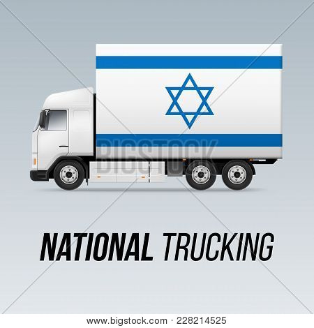 Symbol Of National Delivery Truck With Flag Of Israel. National Trucking Icon And Israeli Flag