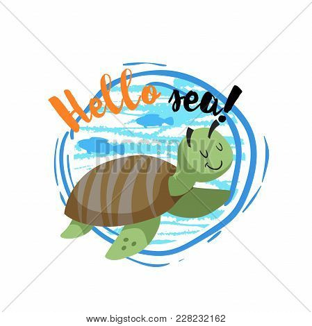 Hello Sea Cartoon Badge With Trendy Design Cartoon Cheerful Cute Marine Turtle With Fish Silhouettes
