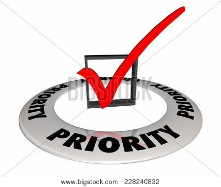 Priority Top Important Check Box Mark 3d Illustration