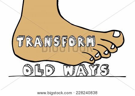 Transform Old Ways Foot Stomping Words Change 3d Illustration