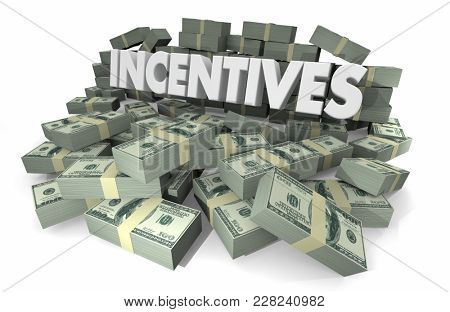 Incentives Rewards Offer Money Stacks 3d Illustration
