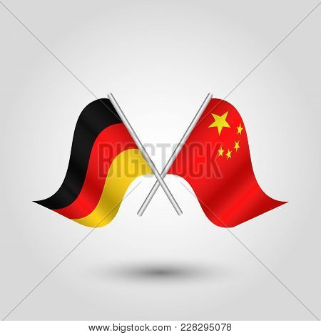 Vector Two Crossed German And Chinese Flags On Silver Sticks - Symbol Of Germany And China