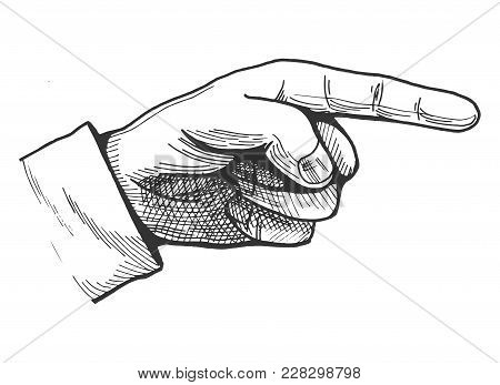 Vector Illustration Of A Hand Drawn Pointing Finger Gesture Showing Direction. Vintage Engraving Sty