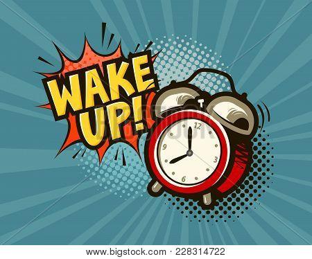 Wake Up Banner. Alarm Clock In Pop Art Retro Comic Style. Cartoon Vector