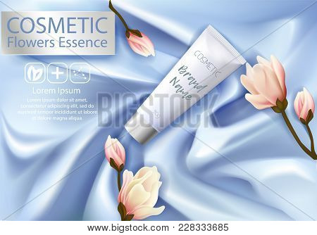 Cosmetic Ads Design Template. Realistic Tube Cream And Flowers Magnolia On Silk Texture Background.