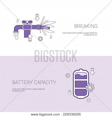 Pipe Breaking And Battery Capacity Concept Template Web Banner With Copy Space Vector Illustration