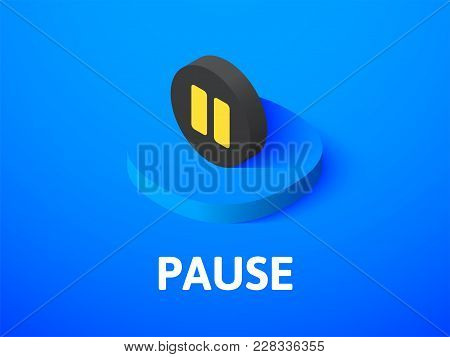 Pause Icon, Vector Symbol In Flat Isometric Style Isolated On Color Background