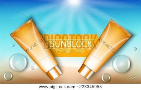 Sunblock Ads Template, Sun Protection Cosmetic Products. 3d Vector Illustration For Magazine Or Ads.
