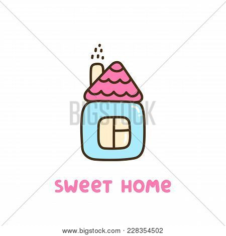 Cute Simple House With Inscription: Sweet Home. It Can Be Used For Sticker, Patch, Card, Phone Case,