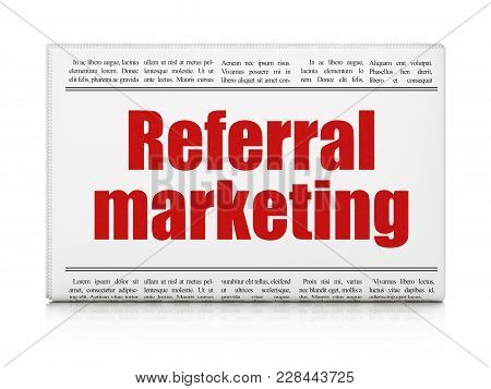 Marketing Concept: Newspaper Headline Referral Marketing On White Background, 3d Rendering