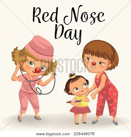 Happy Red Nose Day, Mother Brought Her Daughter To Medical Doctor In Hospital, Mom Fun Clownnose And