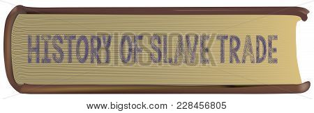Old Book History Of Slave Trade. Vector