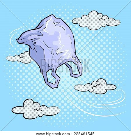 Plastic Bag Fly In Sky Pop Art Retro Vector Illustration. Color Background. Comic Book Style Imitati