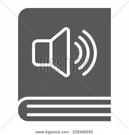 Audio Book Glyph Icon, E Learning And Education, E Book Sign Vector Graphics, A Solid Pattern On A W