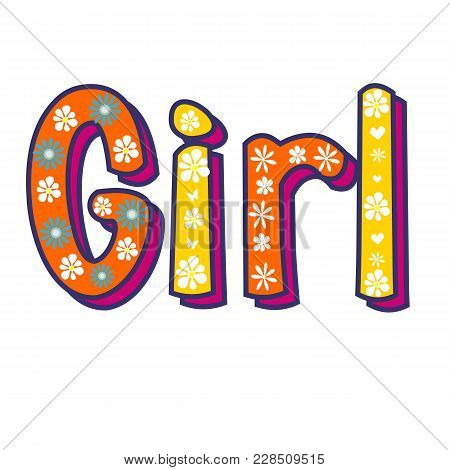 Girl Poster Hand Written Lettering. White Background And Colored Lettering. Cute Colored Vector Invi