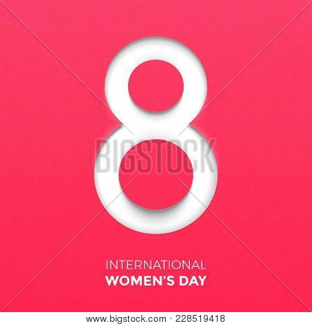 Paper Cut Out Number Eight For 8 March International Women's Day Card. Happy Womens Day Vector Paper