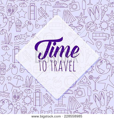 Colorful Time To Travel Poster. Travel Time Colored Poster With Sun, Palm Tree, Deckchair, Lifebuoy,