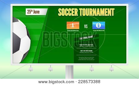 Soccer Poster With Text Design On White Billboard. Banner Of Tournament Of Football With The Layout