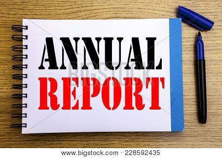 Handwriting Announcement Text Showing Annual Report. Business Concept For Analyzing Performance  Wri