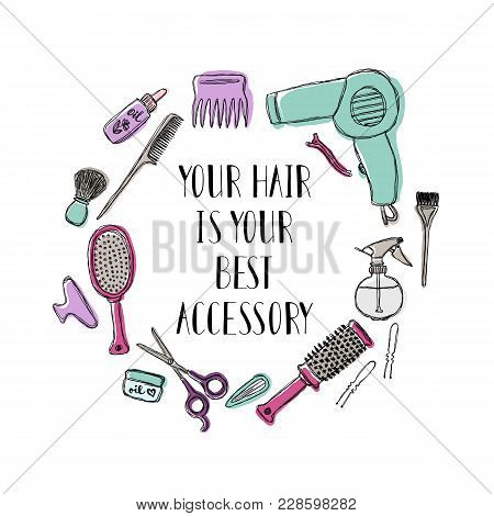 Accessories For The Hairdresser S. Motivational Quote Your Hair Is Your Best Accessory. Lettering.