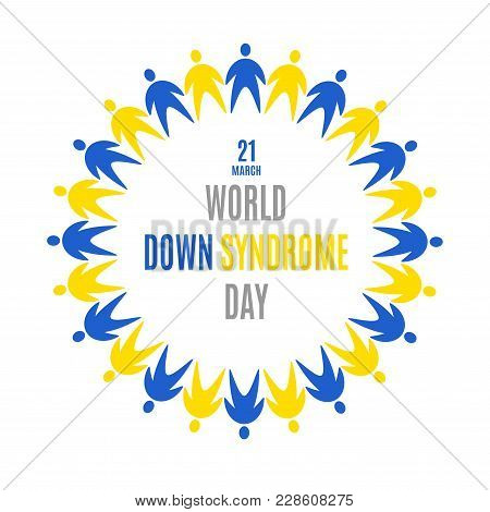 World Down Syndrome Day. Emblem. Circle Frame. Badge Icon Using Blue Yellow People Symbols Isolated