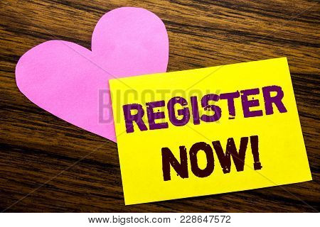 Hand Writing Text Caption Inspiration Showing Register Now. Business Concept For Join For Membership