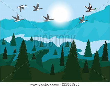 Flock Of Flying Ducks - Sunrise - Mountain And Forest Landscape - Vector Art Illustration. Travel Po