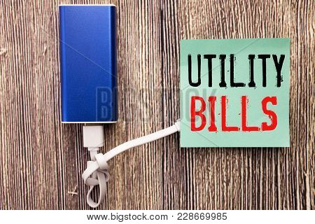 Handwritten Text Caption Showing Utility Bills. Business Concept Writing For Money Bill Payment Writ