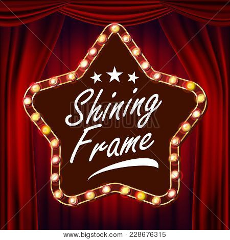 Retro Star Billboard Vector. Red Theater Curtain. Shining Light Sign Board. 3d Electric Glowing Star