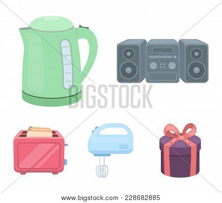 Electric Kettle, Music Center, Mixer, Toaster.household Set Collection Icons In Cartoon Style Vector