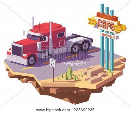 Vector Low Poly Classic American Heavy Semi Truck On The Desert Highway And Vintage Neon Cafe Sign