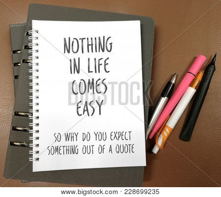 Quotes on nothing comes easy