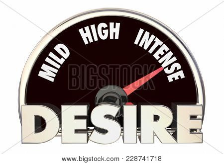 Desire Level Passion Rating Mild High Intense 3d Illustration