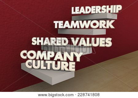 Company Culture Shared Values Teamwork Leadership Steps 3d Illustration