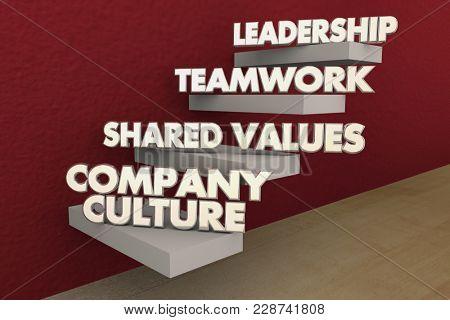 Company Culture Shared Values Teamwork Leadership Steps 3d Illustration