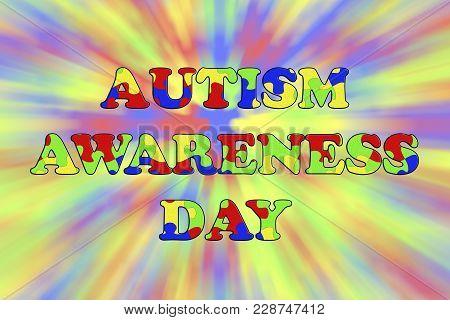 Autism Awareness Concept, 3d Illustration. Autism Inscription Made Of Jigsaw Puzzles