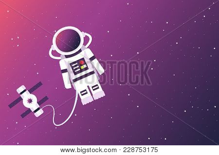 Astronaut And Space Station In The Background Of An Open Space. Vector Illustration.